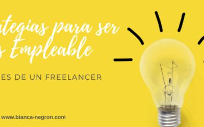 7 Estrategias para ser más Empleable: Lecciones de un freelancer